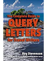 The Complete Guide to Query Letters for Travel Writers