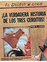 LA Verdadera Historia De Los Tres Cerditos!/the True Story of the Three Little Pigs