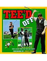 Tee'd Off: More Laughs from the Tees and Greens (Sports Comedy)