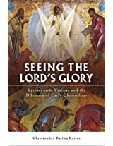 Seeing the Lord's Glory: Kyriocentric Visions and the Dilemma of Early Christology