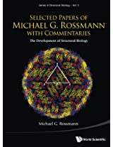 Selected Papers Of Michael G Rossmann With Commentaries: The Development Of Structural Biology: Volume 3