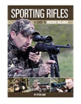 Sporting Rifles: A Guide to Modern Firearms