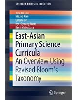 East-Asian Primary Science Curricula: An Overview Using Revised Bloom's Taxonomy (SpringerBriefs in Education)