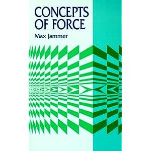 【クリックで詳細表示】Concepts of Force (Dover Books on Physics): Max Jammer, Physics: 洋書