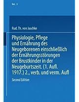 Physiologie, Pflege und Ernährung des Neugeborenen einschließlich der Ernährungsstörungen der Brustkinder in der Neugeburtszeit (Deutsche Frauenheilkunde)