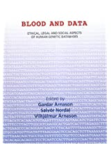 Blood and Data: Ethical, Legal, and Social Aspects of Human Genetic Databases