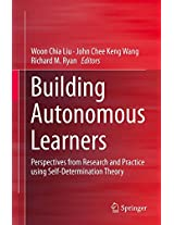 Building Autonomous Learners: Perspectives from Research and Practice using Self-Determination Theory