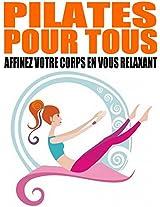 Apprenez le Pilates - Affinez votre corps en vous relaxant (French Edition)