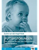 Fuetterstoerungen: Ein Ratgeber fuer Ess- und Trinkprobleme bei Kleinkindern