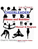 The Ultimate Cheerleaders Fitness and Nutrition Program (The MMA Specialty Fitness series)