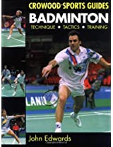 Badminton: Technique, Tactics, Training (Crowood Sports Guides)