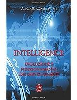 Intelligence - Evoluzione E Funzionamento Dei Servizi Segreti