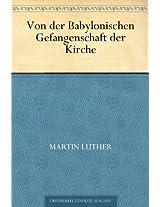 Von der Babylonischen Gefangenschaft der Kirche (German Edition)