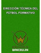 Dirección técnica del Fútbol Formativo (Spanish Edition)