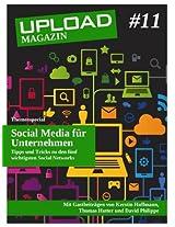UPLOAD Magazin #11: Social Media für Unternehmen - Tipps und Tricks zu den fünf wichtigsten Social Networks (German Edition)