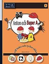Anton Och Super-A Vill Baka och Tycker Olika: Vardagsfardigheter for Barn Med Autism och ADHD