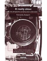 El Reality Show: Una Perspectiva Analitica de La Television (Enciclopedia Latinoamericana de Sociocultura y Comunicacion)