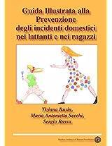 Guida Illustrata alla prevenzione degli incidenti domestici nei lattanti e nei ragazzi (Italian Edition)