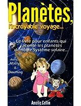 PLANETES, l'incroyable voyage...: Le livre pour enfants qui raconte les Planètes de notre Système Solaire... (Les voyages de Maëlys) (French Edition)