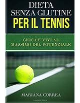 Dieta Senza Glutine Per Il Tennis: Gioca E Vivi Al Massimo Del Potenziale