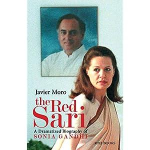 The Red Sari: A Dramatised Biography of Sonia Gandhi