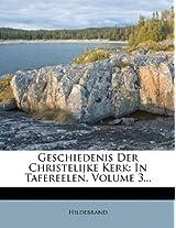 Geschiedenis Der Christelijke Kerk: In Tafereelen, Volume 3...