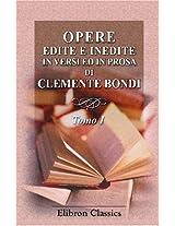 Opere edite e inedite in versi ed in prosa di Clemente Bondi: Tomo 1 (Italian Edition)