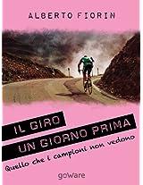 Il Giro un giorno prima. Sulle strade del Giro del 150° dell'Unità d'Italia in cerca di ciò che i campioni non vedono (FAIR PLAY Vol. 12) (Italian Edition)