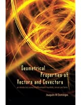 Geometrical Properties Of Vectors And Covectors: An Introductory Survey Of Differentiable Manifolds, Tensors And Forms