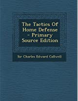 The Tactics of Home Defense - Primary Source Edition