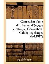 Concession D'Une Distribution D'Energie Electrique. Convention. Cahier Des Charges (Savoirs Et Traditions)
