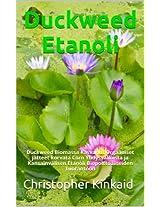 Duckweed Etanoli: Duckweed Biomassa Kasvanut Orgaaniset jätteet korvata Corn Yhdysvalloista ja Kansainvälisen Etanoli Biopolttoaineiden Tuotantoon
