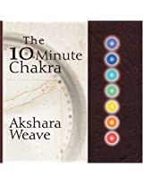 The 10 Minute Chakra