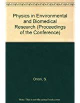 Physics in Environmental and Biomedical Research (Proceedings of the Conference)