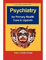 Psychiatry for Primary Health Care in Uganda