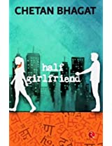 Half Girlfriend - by Chetan Bhagat