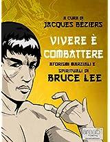 Vivere è combattere. Aforismi marziali e spirituali di Bruce Lee (Italian Edition)