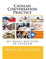 Catalan Conversation Practice (Catalan Edition)