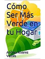 Cómo Ser Más Verde en tu Hogar (Spanish Edition)