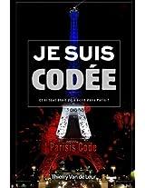 Je Suis... Codee - Et Si Tout Etait Deja Ecrit Dans Paris ?