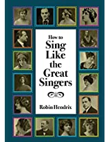 How to Sing Like the Great Singers