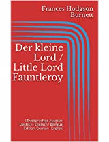 Der kleine Lord / Little Lord Fauntleroy (Zweisprachige Ausgabe: Deutsch - Englisch / Bilingual Edition: German - English) (German Edition)