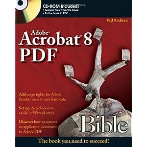 【クリックで詳細表示】Adobe Acrobat 8 PDF Bible: Ted Padova: 洋書