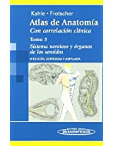 Atlas de anatomia / Anatomy Atlas: Con correlacion Clinica. Sistema nervioso y organos de los sentidos / With clinical correlation. Nervous System and Sense Organs: 3