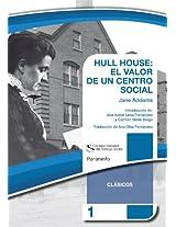 Hull House: el valor de un centro social (Clásicos Consejo General del Trabajo Social nº 1) (Spanish Edition)