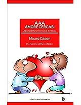 AAA Amore Cercasi: Agenzie Matrimoniali e dintorni (Italian Edition)