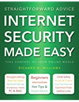 Internet Security Made Easy: Take Control of Your Online World