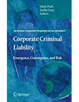 Corporate Criminal Liability: Emergence, Convergence, and Risk (Ius Gentium: Comparative Perspectives on Law and Justice)