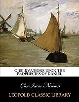 Observations upon the prophecies of Daniel