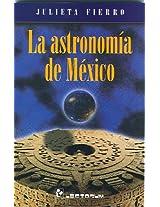 La Astronomia De Mexico/mexican Astronomy